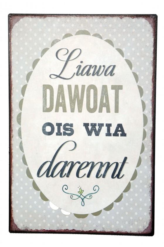 "Schild, ""Liawa dawart.. ""..."